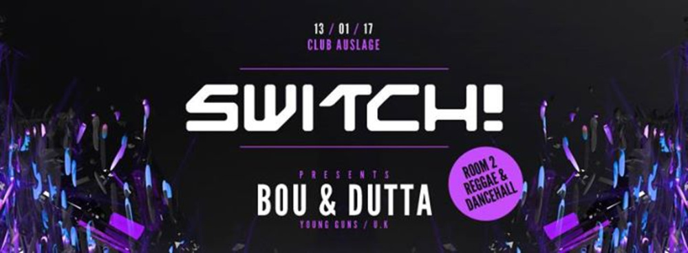 Switch! presents Bou & Dutta am 13.01.2017 @ Auslage
