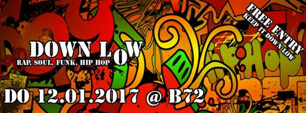 DOWN LOW - New Years Edition am 12.01.2017 @ B72