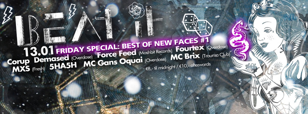 Beat It Friday Special- Best Of New Faces #1 am 13.01.2017 @ Flex
