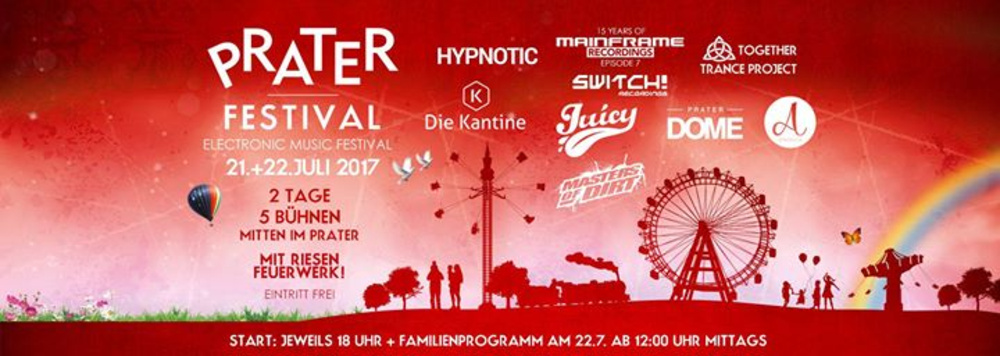 Prater Festival 2017 - Music Festival on 5 Stages am 21.07.2017 @ Prater