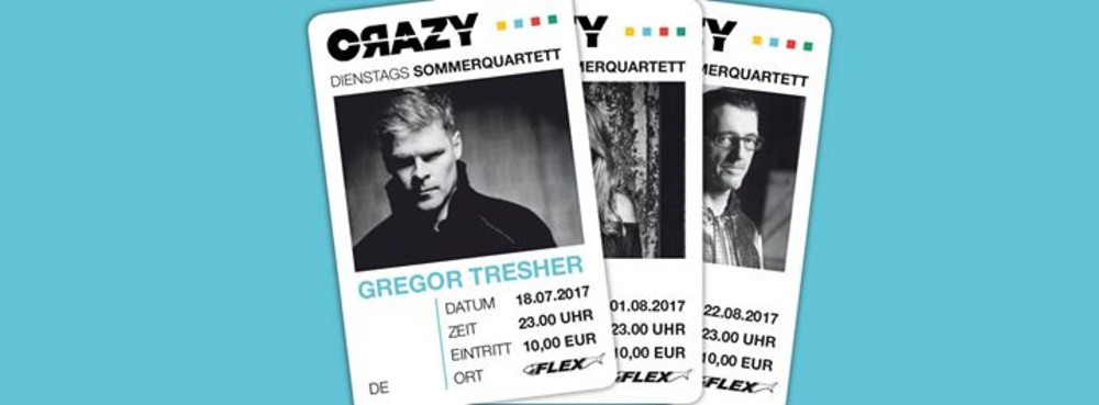CRAZY Sommerquartett w Gregor Tresher am 18.07.2017 @ Flex