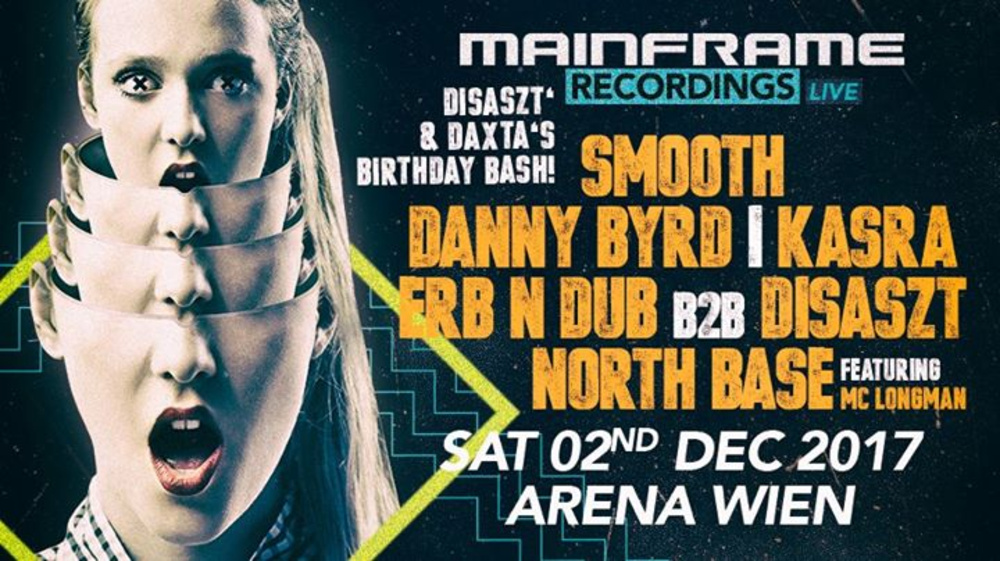 02.12.17 Mainframe Recordings Live DisasZt & Daxta Birthday Bash am 02.12.2017 @ Arena Wien