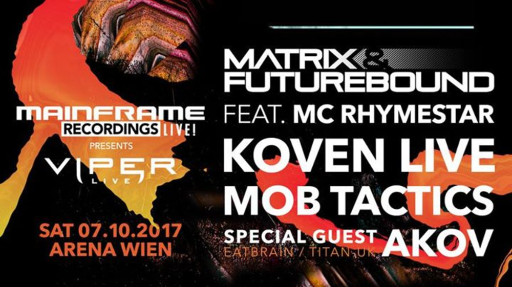 MAINFRAME RECORDINGS LIVE pres Viper:Live am 07.10.2017 @ Arena Wien