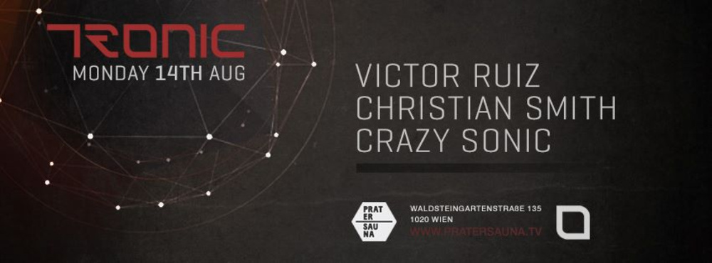 Tronic Label Night I Victor Ruiz & Christian Smith am 14.08.2017 @ Pratersauna