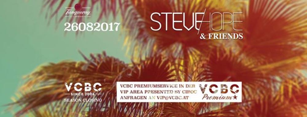 Steve Hope & Friends + Season Closing am 26.08.2017 @ Vienna City Beach Club