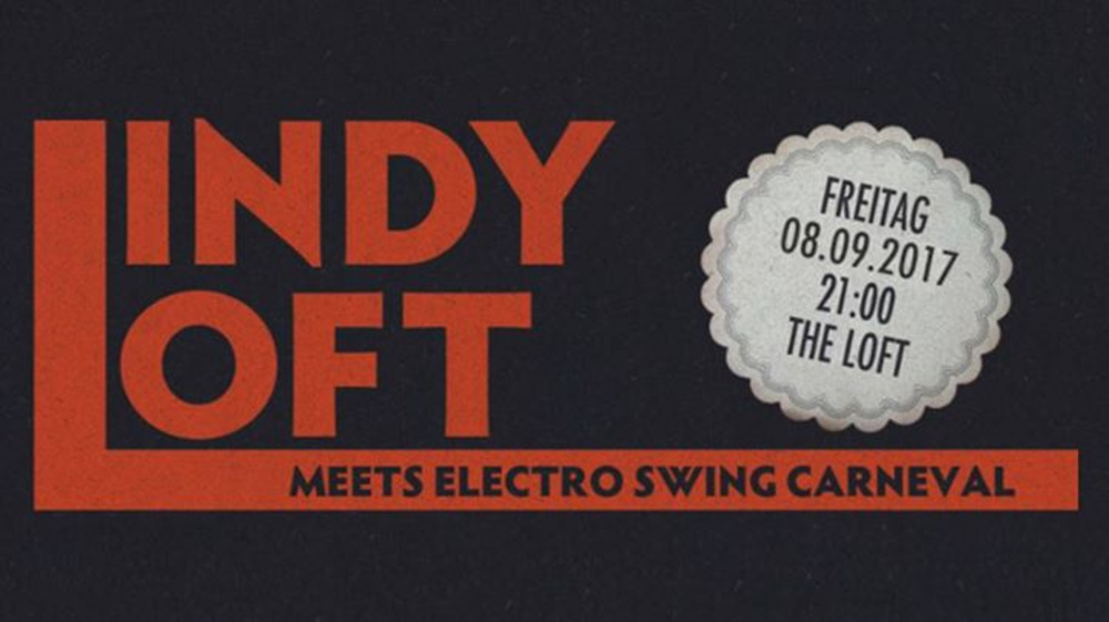 Lindy Loft meets Electro Swing Carneval am 08.09.2017 @ The Loft