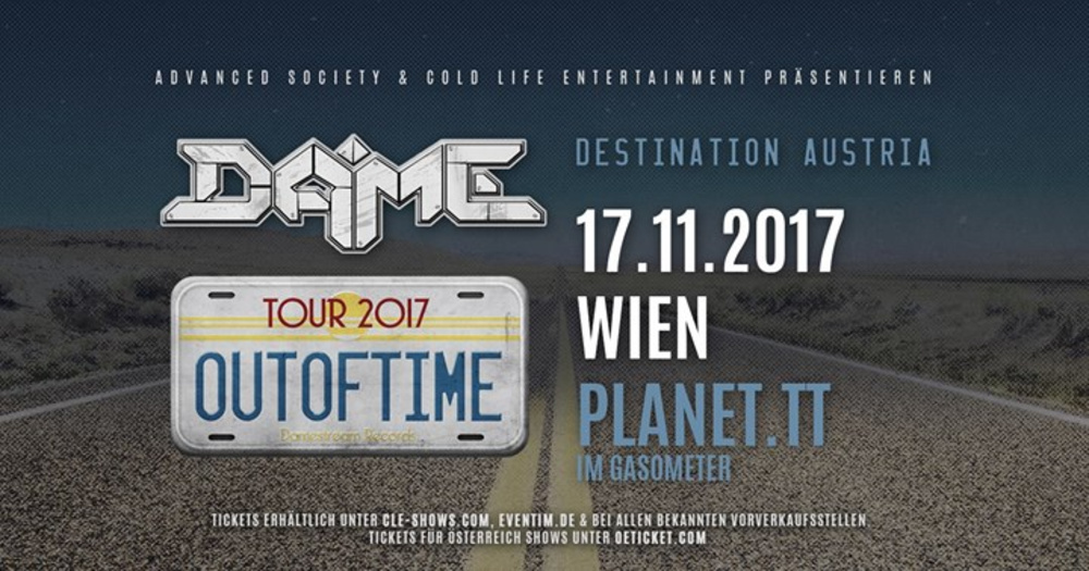 "DAME ""Outoftime Tour"" 2017 - Planet.tt, Wien am 17.11.2017 @ Gasometer - Planet"