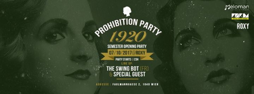Prohibition Party 1920! Semester Opening Party -Sa 07.10 at Roxy am 07.10.2017 @ Roxy