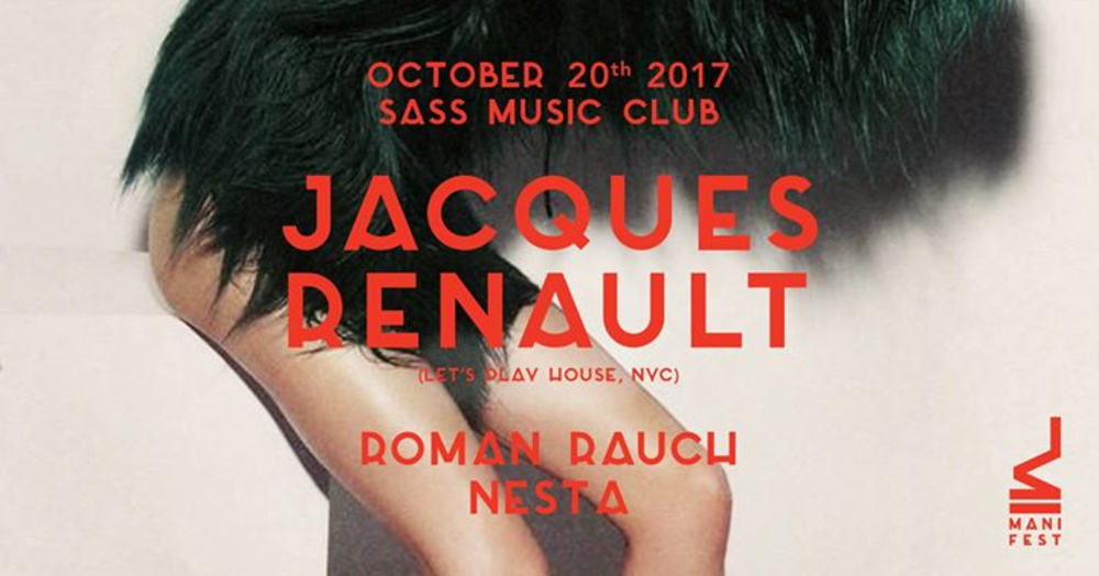 Manifest w/ Jacques Renault (Let's Play House/ NYC) am 20.10.2017 @ Sass Club