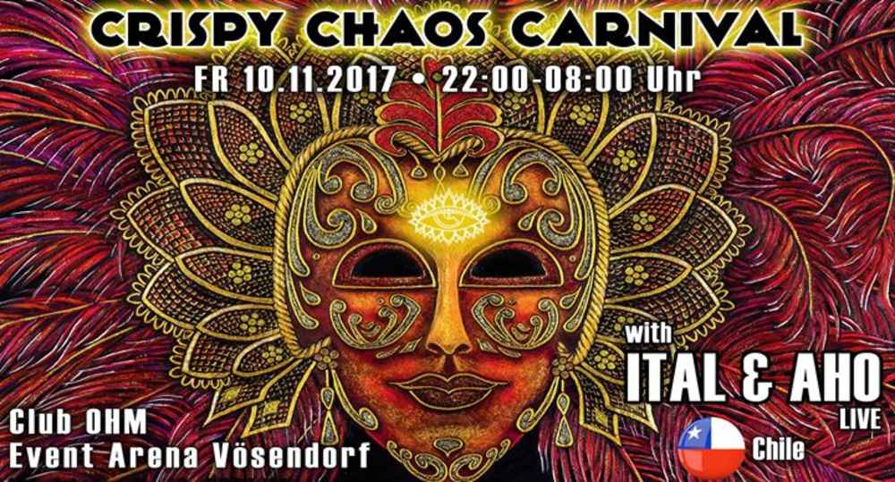 Crispy Chaos Carnival - with ITAL & AHO am 10.11.2017 @ Club Ohm