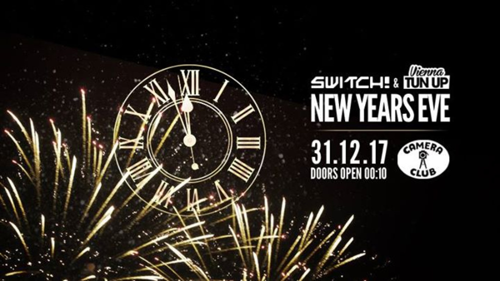 Switch! & Vienna Tun Up NYE am 31.12.2017 @ Camera Club