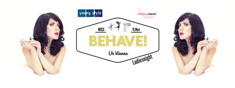 Miss Behave! - Die Ladiesnight am 18.11.2017 @ U4