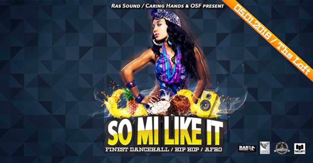 So Mi Like It - Finest Dancehall, Hip Hop & Afro am 05.01.2018 @ The Loft