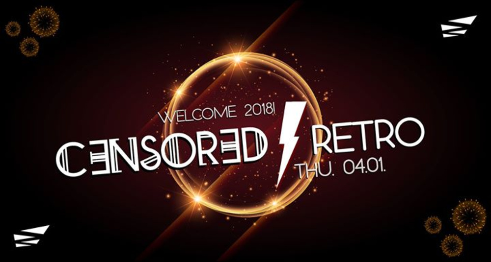 CENSORED x RETRO Baby you´re a Firework! am 04.01.2018 @ Passage