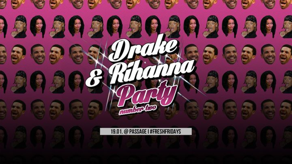 Drake & Rihanna Party #2  am 19.01.2018 @ Passage