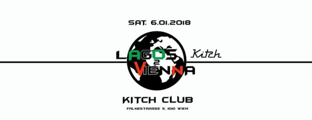Lagos 2 Vienna (Afrobeats Special) Vol. 1 am 06.01.2018 @ Kitch Club