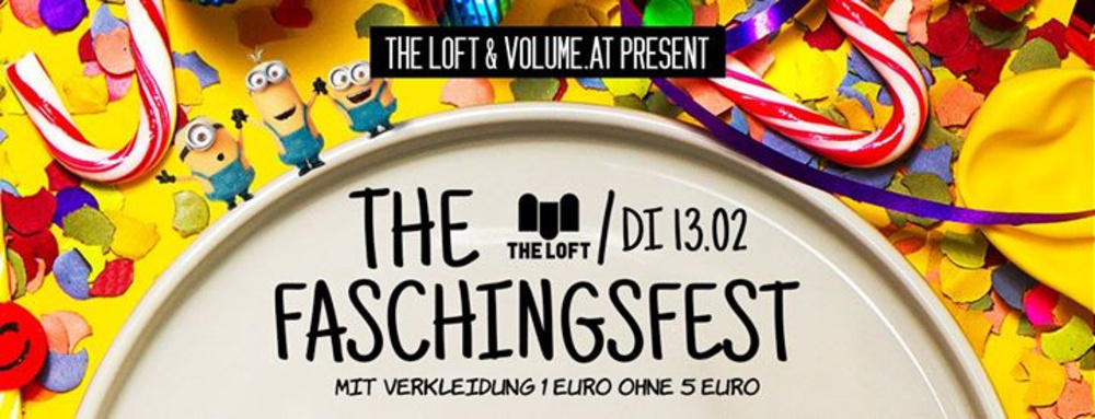 The Faschingsfest am 13.02.2018 @ The Loft