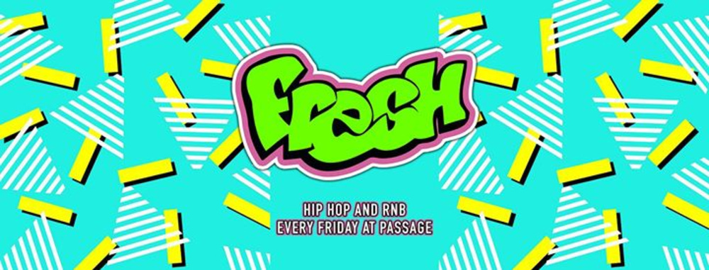 Fresh Fridays - Hip Hop and RnB at Passage am 09.02.2018 @ Passage