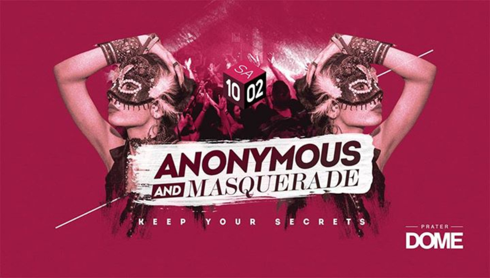Anonymous and Masquerade Night am 10.02.2018 @ Prater Dome