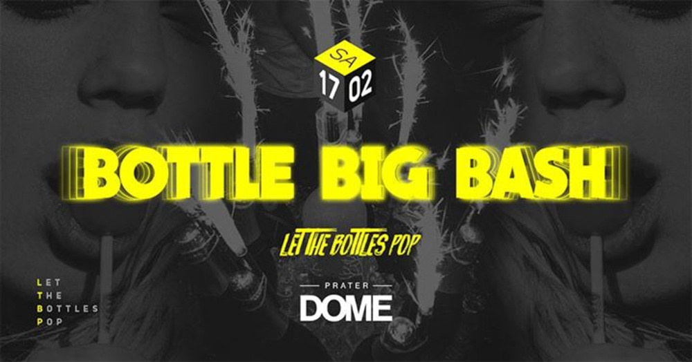 Bottle Big Bash am 17.02.2018 @ Prater Dome