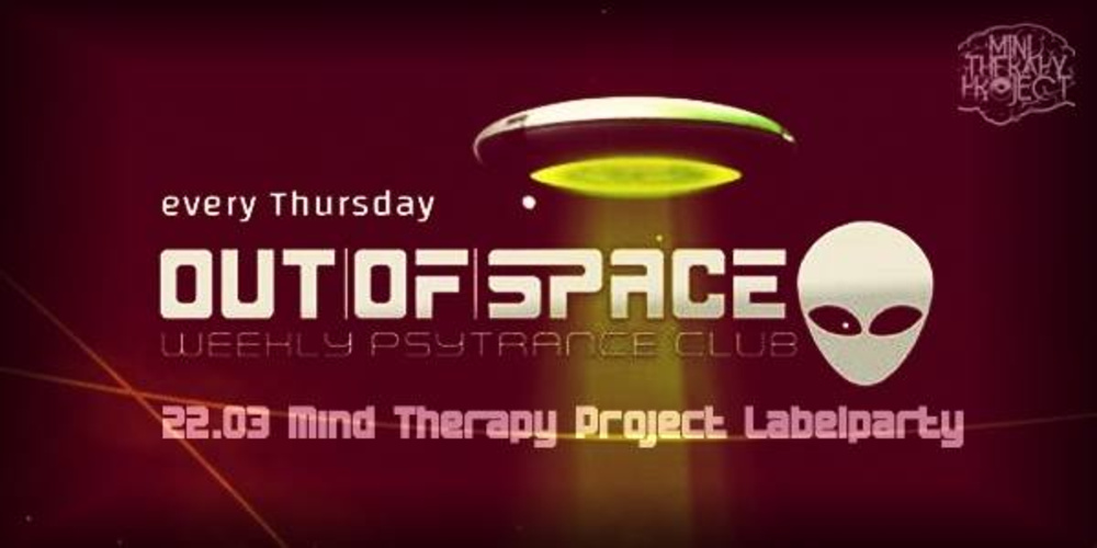 OUT of SPACE special: Mind Therapy Project Labelparty am 22.03.2018 @ Weberknecht