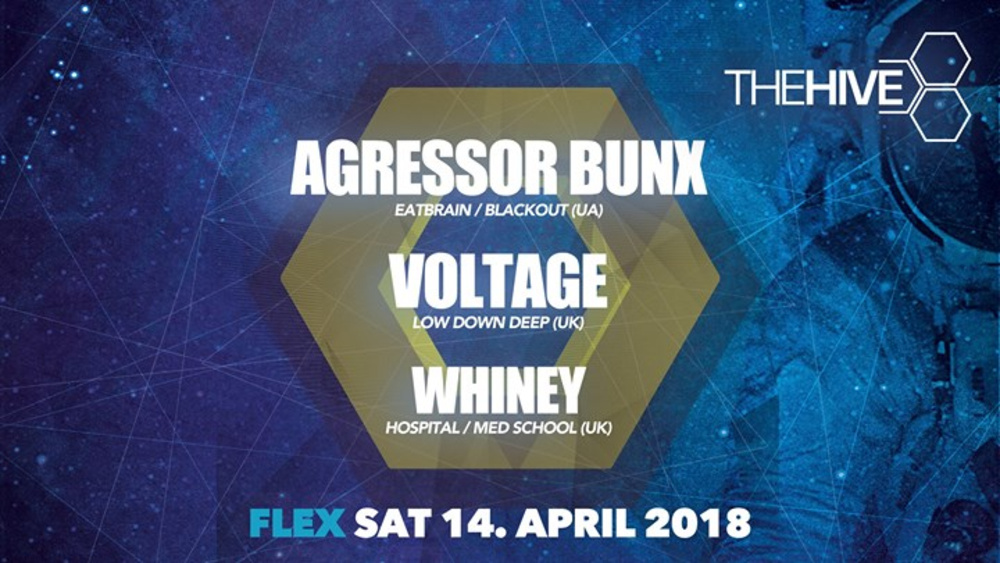 THE HIVE presents Agressor Bunx, Voltage & Whiney am 14.04.2018 @ Flex