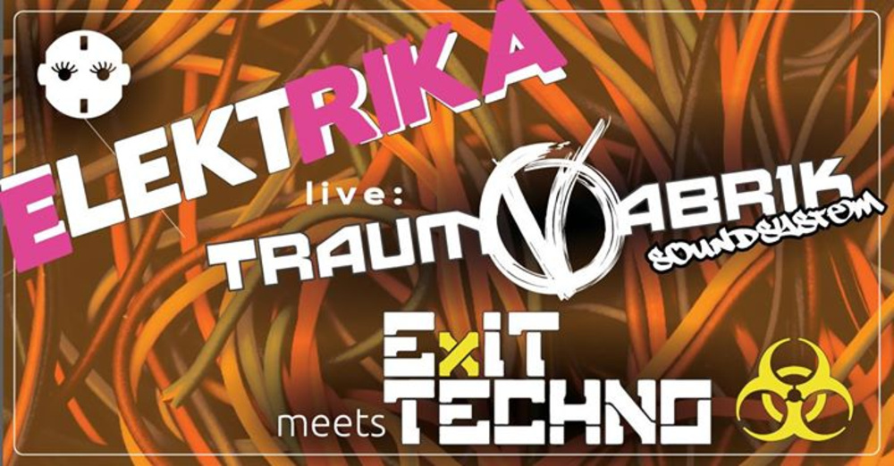 ElektRIKA meets Exit Techno am 13.04.2018 @ Das Werk