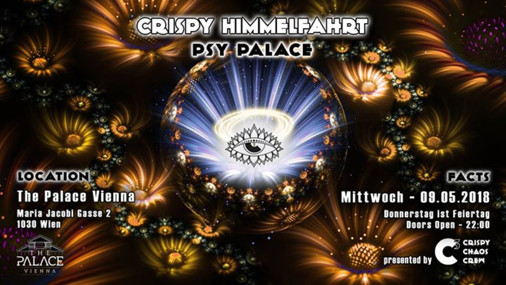 Psy Palace - Crispy Himmelfahrt ••• C³ am 09.05.2018 @ The Palace