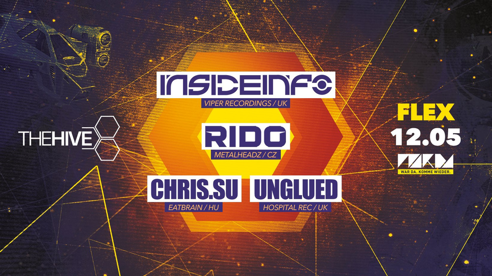 THE HIVE presents InsideInfo, Rido, Chris.Su & Unglued am 12.05.2018 @ Flex