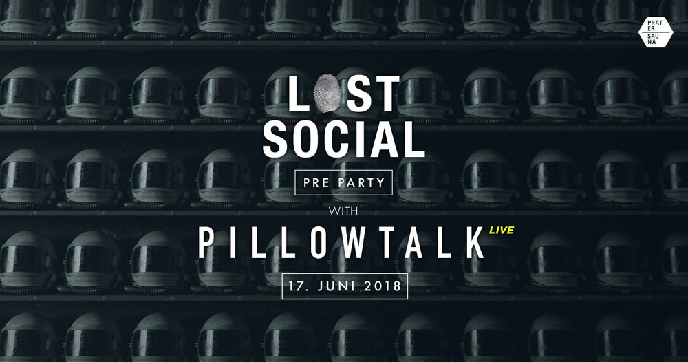 Lost Social Open Air with PillowTalk am 17.06.2018 @ Pratersauna