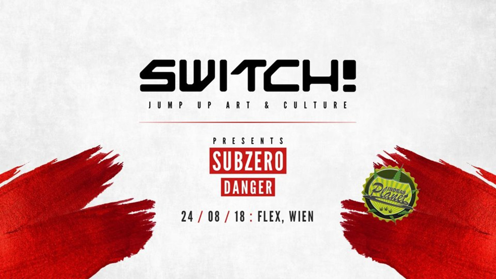 Switch! feat. Subzero & Danger am 24.08.2018 @ Flex