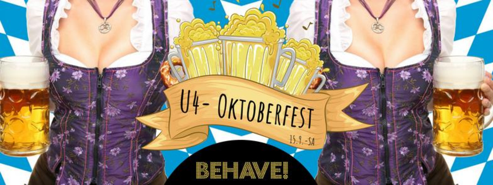 Oktoberfest im U4 by Behave! am 15.09.2018 @ U4