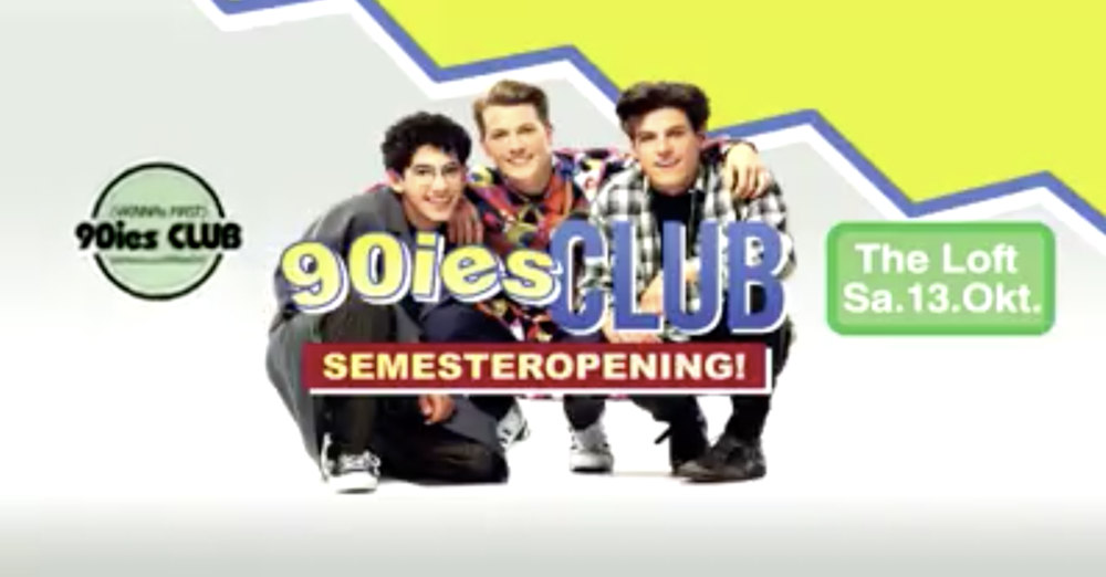 90ies Club: Semester Opening! am 13.10.2018 @ The Loft