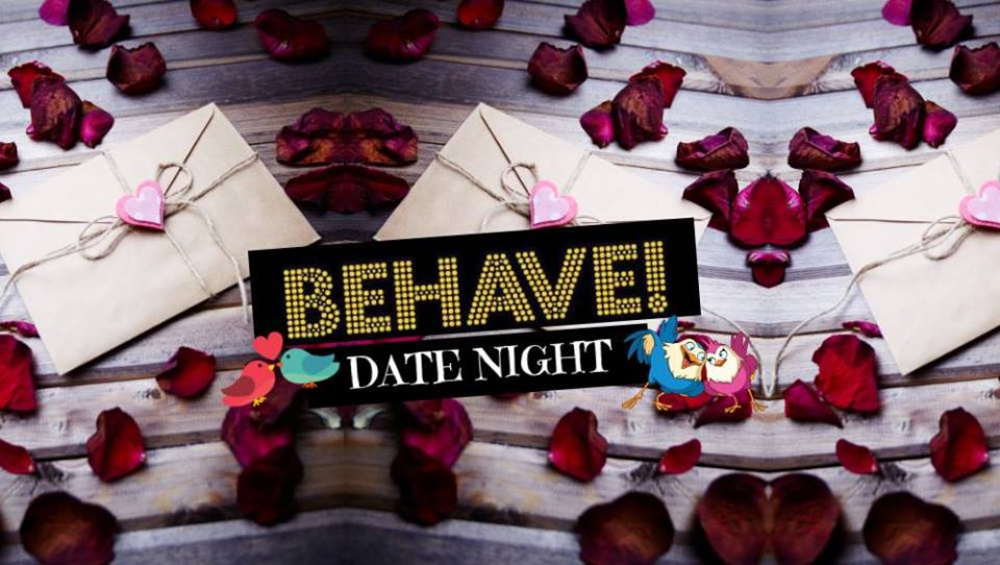 Behave! Date Night am 20.10.2018 @ U4