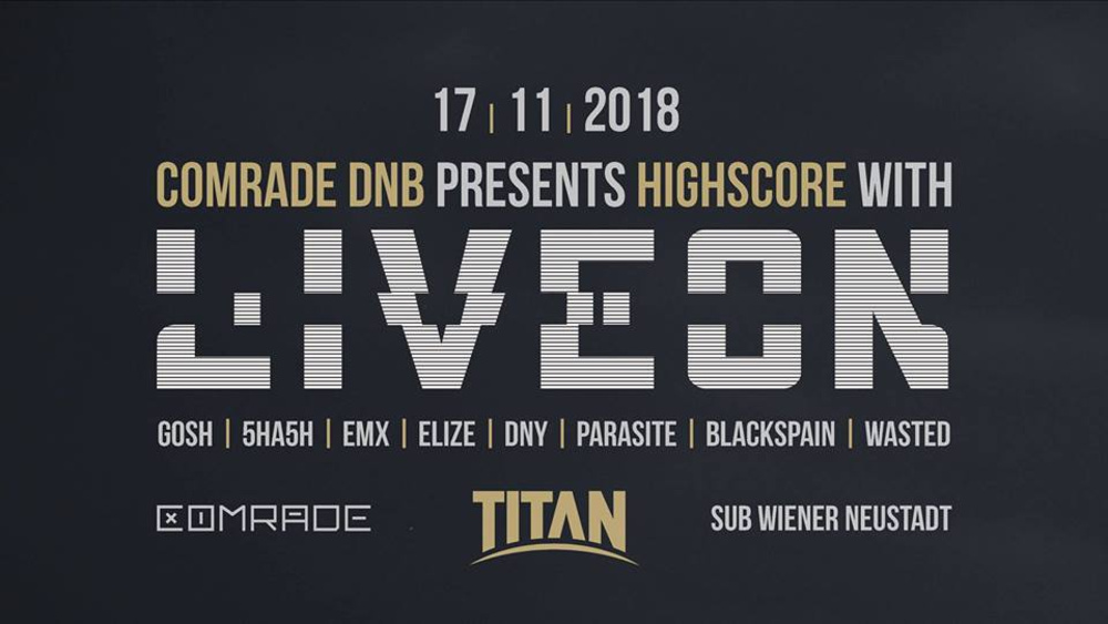 Comrade DNB pres. Highscore w/ Liveon (Titan Records) am 17.11.2018 @ SUB