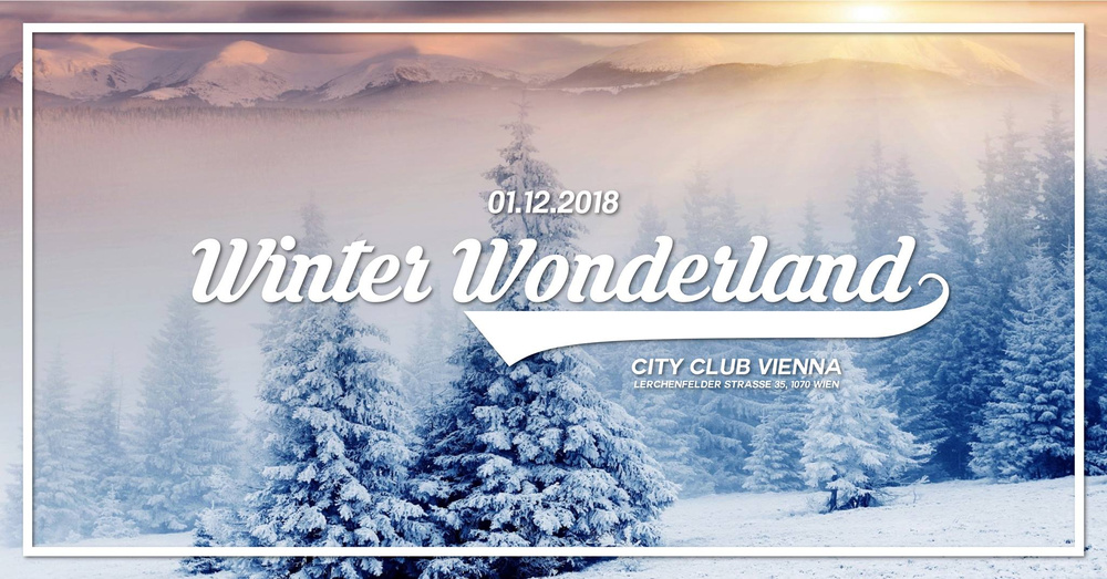 Winter Wunderland | 01.12.2018 am 01.12.2018 @ CityClub Vienna