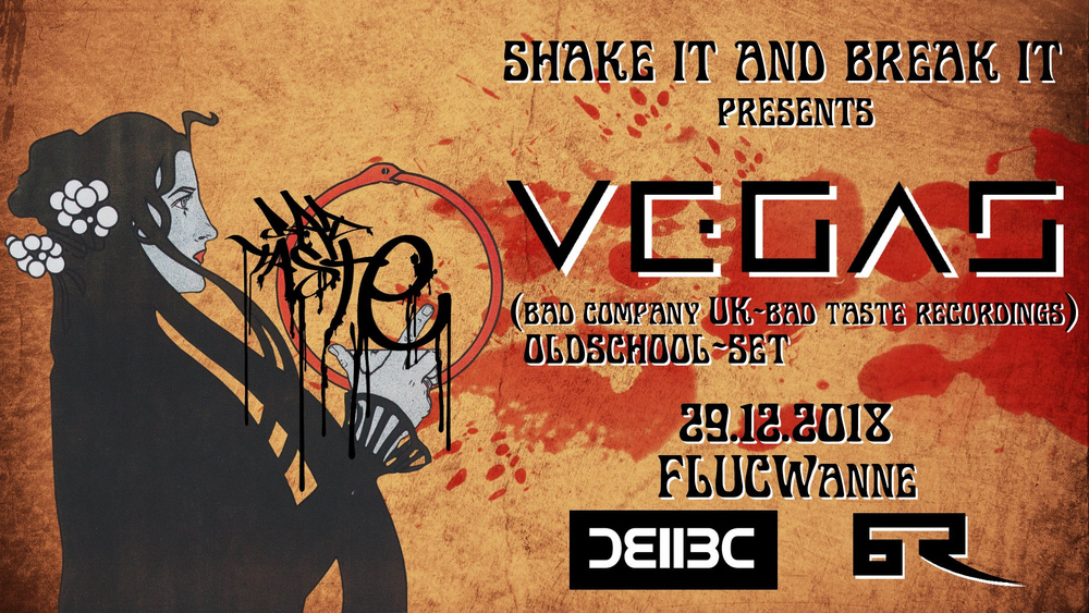 Shake It And Break It presents VEGAS (BC UK) am 29.12.2018 @ Fluc Wanne