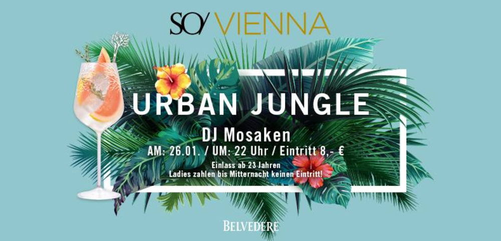Urban Jungle am 26.01.2019 @ Das LOFT - SO/VIENNA