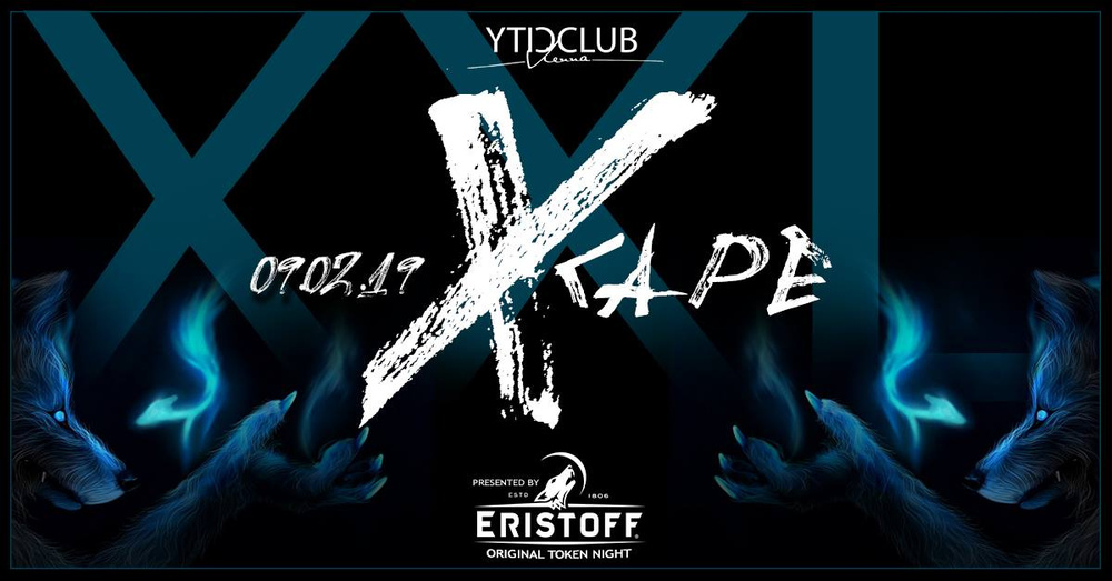 XXL Xcape Eristoff Token Night 09.02.2019 am 09.02.2019 @ City Club Vienna