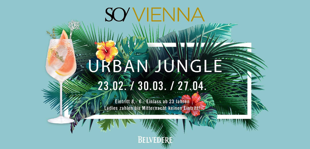 Urban Jungle am 30.03.2019 @  SO/ VIENNA