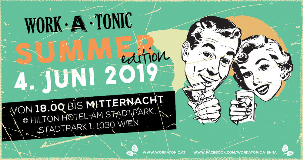 Workatonic, das Afterwork -Summer Edition  am 04.06.2019 @ Hilton Vienna