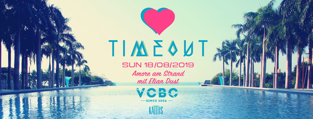 Timeout Special - Amore am Strand mit Elian Dust am 18.08.2019 @ Vienna City Beach Club