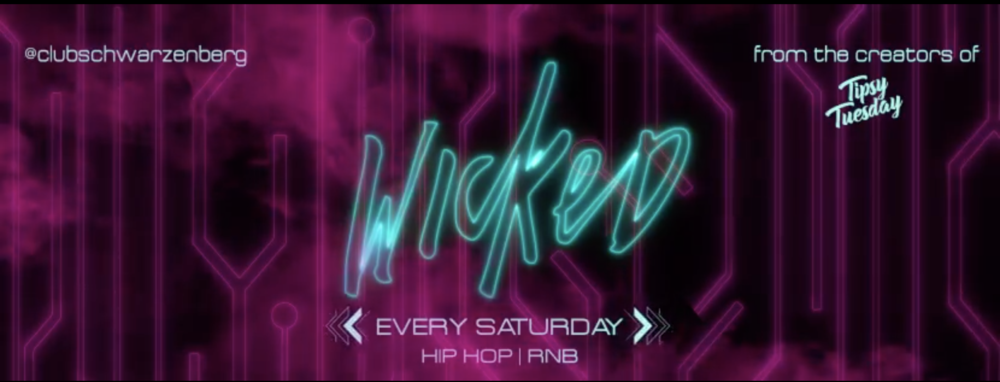 Wicked - Saturday - Club Schwarzenberg am 24.08.2019 @ Club Schwarzenberg