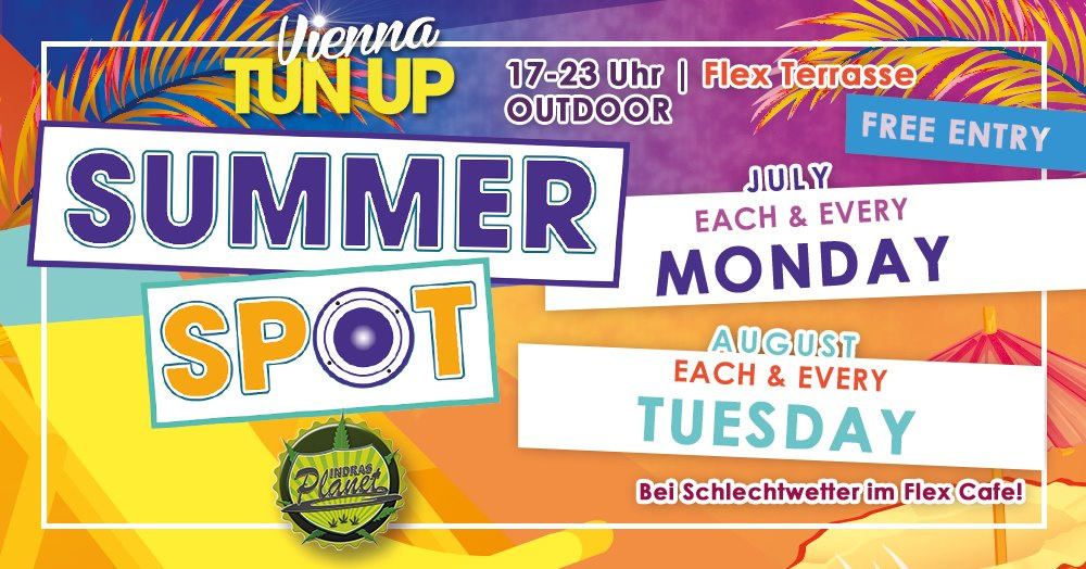 Vienna TUN UP - Summer Spot - Free Entry am 27.08.2019 @ Flex