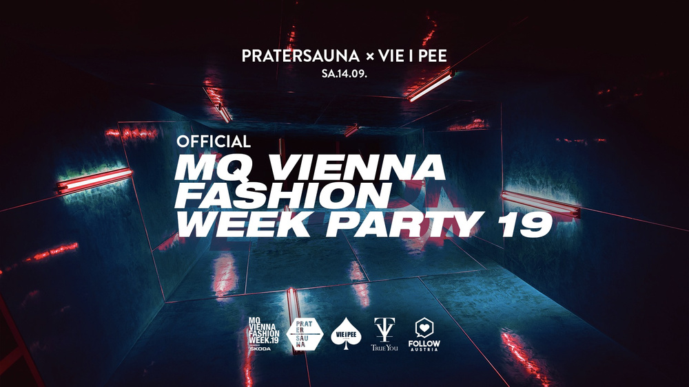 Official MQ Vienna Fashion Week Party am 14.09.2019 @ Pratersauna