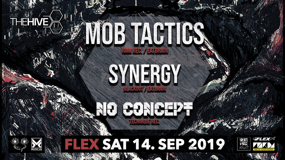 THE HIVE pres. Mob Tactics, Synergy & No Concept am 14.09.2019 @ Flex